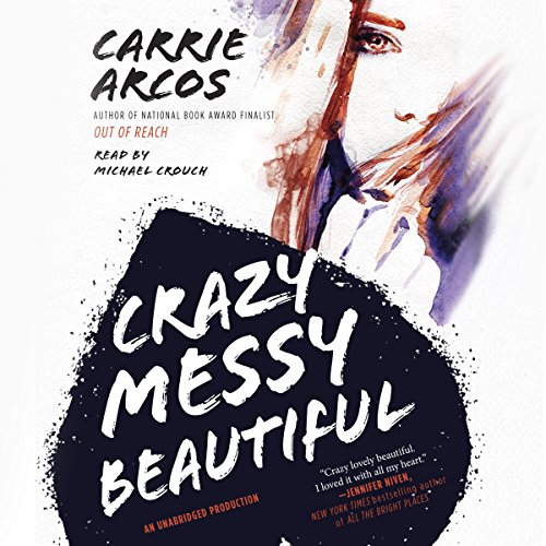 Crazy Messy Beautiful audiobook cover art