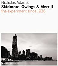 Skidmore, Owings & Merrill: SOM Since 1936