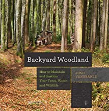 Backyard Woodland: How to Maintain and Sustain Your Trees, Water, and Wildlife (Countryman Know How)