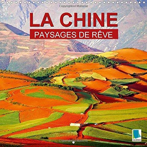 Paysages de rêve La Chine (Calendrier mural 2015 300 × 300 mm Square) (Calvendo Places)
