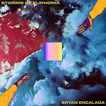 Storms of Euphoria