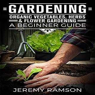 Gardening: Organic Vegetables, Herbs, and Flower Gardening cover art