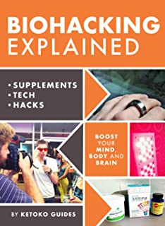 Biohacking Explained: Upgrade Your Brain, Energy, and Sleep, and Break Some Rules Along The Way
