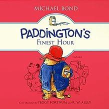 Paddington's Finest Hour (Paddington Bear Series)