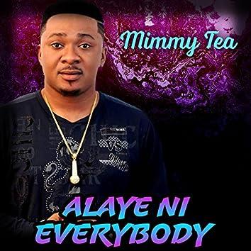 Alaye Ni Everybody