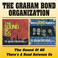 The Sound of 65 / There's a Bond Between Us by The Graham Bond Organization (1999-12-14)