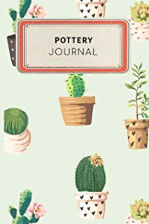 Pottery Journal: Cute Cactus Succulents Dotted Grid Bullet Journal Notebook - 100 pages 6 x 9 inches Log Book (My Passion Hobbies Series Volume 48)