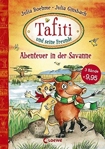 Tafiti und seine Freunde - Abenteuer in der Savanne: Sammelband zum Vorlesen und ersten Selberlesen ab 6 Jahre