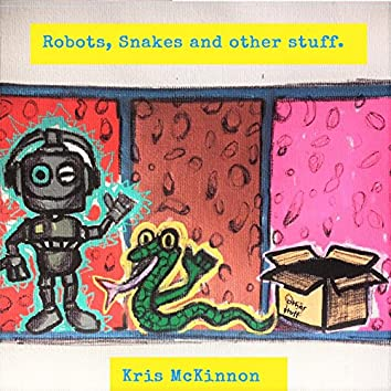 Robots, Snakes and Other Stuff