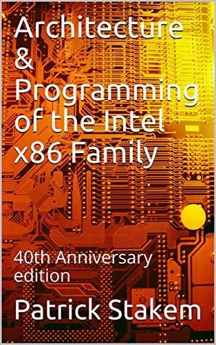 Architecture & Programming of the Intel x86 Family: 40th Anniversary edition (Computer Book 20) (English Edition)