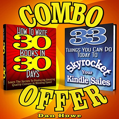 2-for-1 E-Book Publishers Power Pack Combo Offer (How to Write 30 Books in 30 Days + 33 Ways to Skyrocket Your Kindle Sales)                   By:                                                                                                                                 Dan Howe                               Narrated by:                                                                                                                                 Eddie Frierson                      Length: 2 hrs and 20 mins     Not rated yet     Overall 0.0