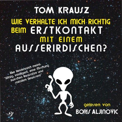 Wie verhalte ich mich richtig beim Erstkontakt mit einem Außerirdischen? Titelbild