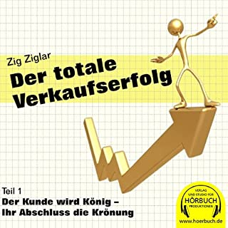 Der Kunde wird König (Der totale Verkaufserfolg 1) Titelbild