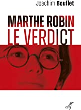 Marthe Robin - Le verdict