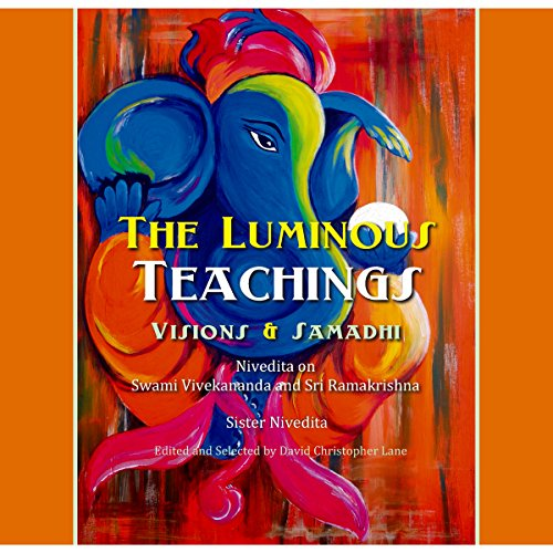 The Luminous Teachings: Visions and Samadhi audiobook cover art