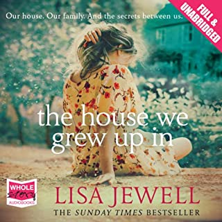 The House We Grew Up In                   By:                                                                                                                                 Lisa Jewell                               Narrated by:                                                                                                                                 Karina Fernandez                      Length: 13 hrs and 25 mins     1,238 ratings     Overall 4.4