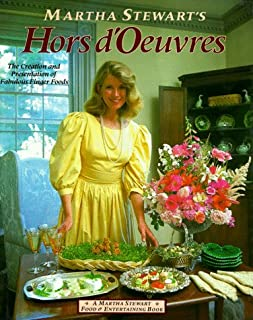 Martha Stewart's Hors D'oeuvres: The Creation and Presentation of Fabulous Finger Food