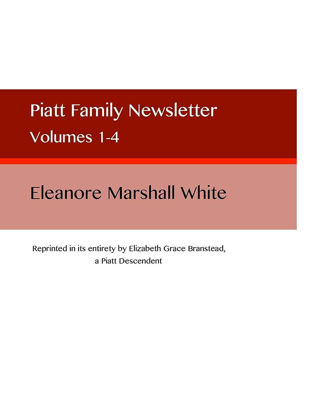首謀者機械的軽くPiatt Family Newsletter: Volumes 1-4 (English Edition)