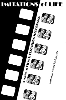 Imitations of Life: A Reader on Film & Television Melodrama (Contemporary Approaches to Film and Media Series)