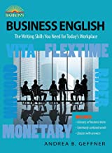 Business English: The Writing Skills You Need For Today's Workplace