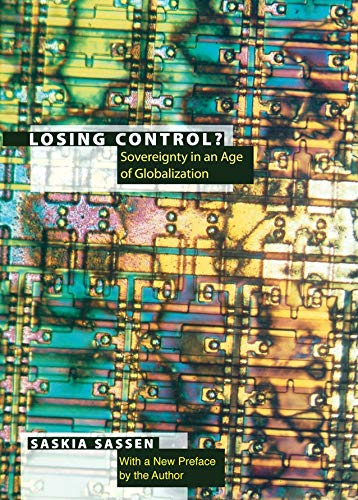 Losing Control?: Sovereignty in the Age of Globalization (Leonard Hastings Schoff Lectures) (English Edition)