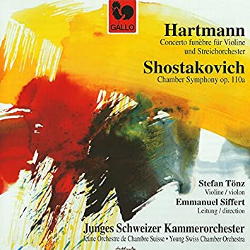 Hartmann: Concerto funèbre (Funereal Concerto) & Shostakovich: Chamber Symphony for Strings in C Minor, Op. 110a [String Quartet No. 8]