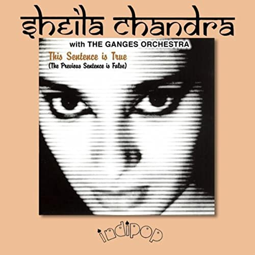This Sentence Is True The Previous Sentence Is False By Sheila Chandra On Amazon Music Amazon Com