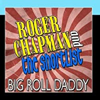 Big Roll Daddy by Roger Chapman And The Shortlist