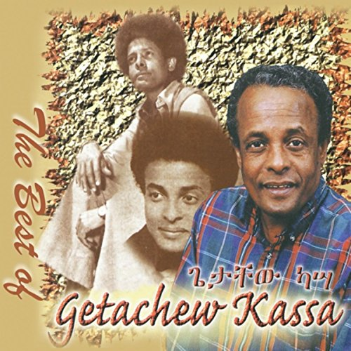 Best of Getachew Kassa (Ethiopian Contemporary Oldies Music)