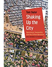 Shaking Up the City: Ignorance, Inequality, and the Urban Question