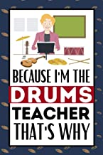 Because I'm The Drums Teacher That's Why: Drumming Notebook / Journal, Funny Gift Idea For Drummers, Men Or Teen Boys