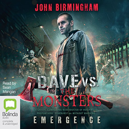 Emergence     Dave Hooper, Book 1              By:                                                                                                                                 John Birmingham                               Narrated by:                                                                                                                                 Sean Mangan                      Length: 12 hrs and 34 mins     14 ratings     Overall 4.0
