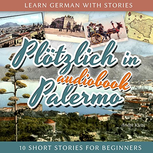 Plötzlich in Palermo (Learn German with Stories 6 - 10 Short Stories for Beginners) audiobook cover art