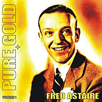 Pure Gold - Fred Astaire, Vol. 1