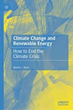 Climate Change and Renewable Energy: How to End the Climate Crisis