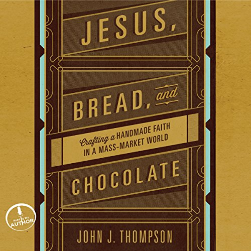 Jesus, Bread, and Chocolate audiobook cover art