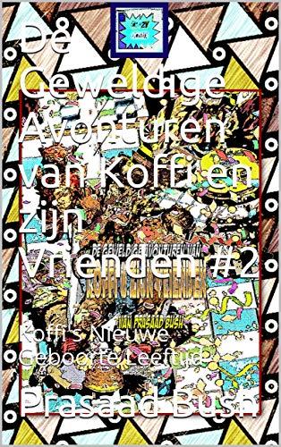 De Geweldige Avonturen van Koffi en zijn Vrienden #2: Koffi's Nieuwe Geboorte Leeftijd (Dutch Edition)