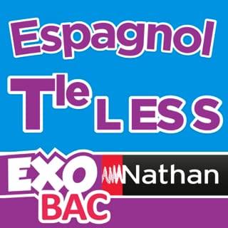 ExoNathan BAC Espagnol Term L-ES-S : des exercices de révision et d'entraînement pour les élèves du lycée