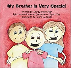 Children's book: My Brother is Very Special by Amy Gloricso May