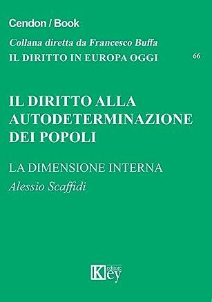Il diritto alla autodeterminazione dei popoli: La dimensione interna (Il diritto in Europa oggi Vol. 66)