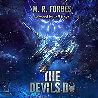 The Devils Do     Chaos of the Covenant, Volume 3              Written by:                                                                                                                                 M.R. Forbes                               Narrated by:                                                                                                                                 Jeff Hays                      Length: 7 hrs and 7 mins     1 rating     Overall 5.0