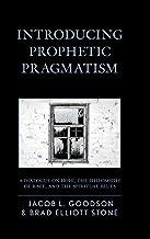 Introducing Prophetic Pragmatism