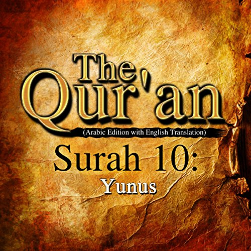 The Qur'an (Arabic Edition with English Translation): Surah 10 - Yunus                   By:                                                                                                                                 One Media iP LTD                               Narrated by:                                                                                                                                 A Haleem                      Length: 1 hr and 19 mins     Not rated yet     Overall 0.0