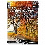 Musik-Noten Ausgabe / Score / Sheetmusic : Klavieralbum fuer Amelie arrangiert für Klavier - mit CD Schwierigkeitsgrad: LEICHT