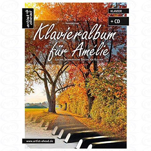 Klavieralbum fuer Amelie - arrangiert für Klavier - mit CD [Noten/Sheetmusic] Komponist : ENGEL VALENTHIN