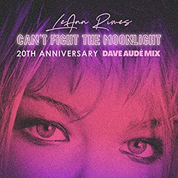 Can't Fight The Moonlight (Dave Audé Mix)