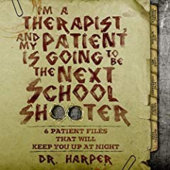 I'm a Therapist, and My Patient Is Going to Be the Next School Shooter