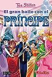 El gran baile con el príncipe: Vida en Ratford 16 (Tea Stilton)