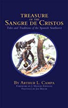 Treasure of the Sangre De Cristos Tales and Traditions of the Spanish Southwest