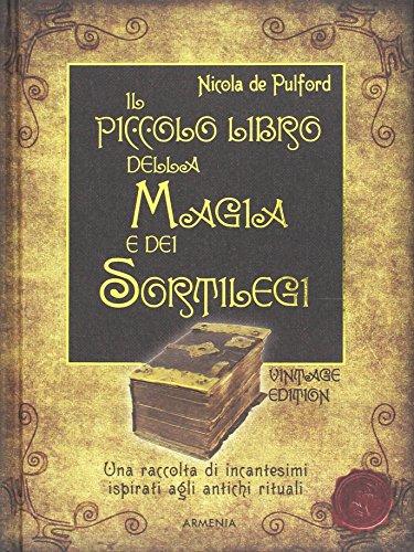 Il piccolo libro della magia e dei sortilegi
